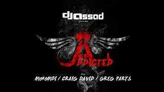 DJ Assad Ft. Mohombi, Craig David & Greg Parys - Addicted (Extended Version)