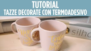 Tazze decorate con termoadesivo
