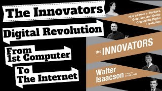 THE INNOVATORS: History Of The Digital Technology Revolution By Walter Isaacson.