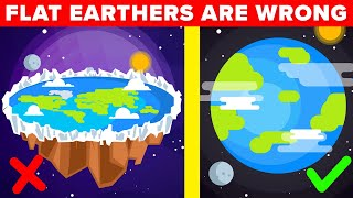 Why Flat Earthers Are Dead Wrong