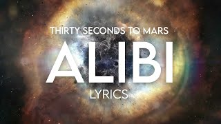 30 Seconds To Mars - Alibi Lyrics