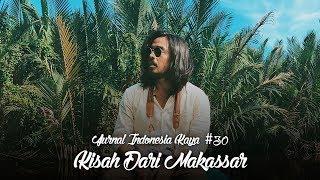 Jurnal Indonesia Kaya 30: Kisah Dari Makassar