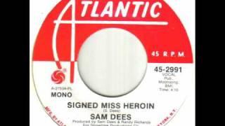Sam Dees - Signed Miss Heroin.wmv