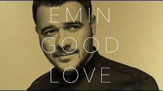 EMIN   Good Love (Album 2019)