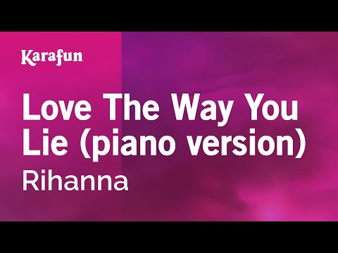 Love The Way You Lie (piano version) - Rihanna | Karaoke Version | KaraFun