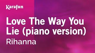 Karaoke Love The Way You Lie (piano version) - Rihanna *