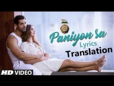 Paniyon Sa | Atif Aslam | Tulsi Kumar | John Abraham | English Translation |