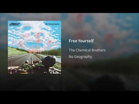 The Chemical Brothers - Free Yourself (No Geography 2019)