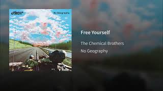 The Chemical Brothers   Free Yourself (No Geography 2019)