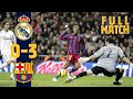 FULL MATCH Real Madrid 0 3 Barça 200
