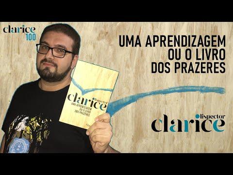RESENHA | Uma Aprendizagem ou O Livro dos Prazeres, de Clarice Lispector #Clarice100