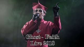 "Ghost   Faith ""Live 2018"" (Multicam + Great Audio)"