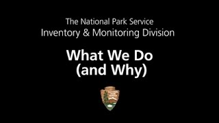 NPS Inventory & Monitoring: What We Do (and Why)