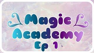 Magic Academy | S1 Ep 1 | Gachaverse