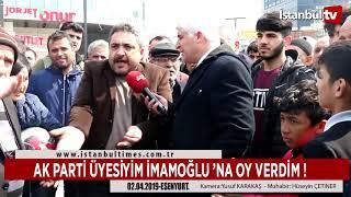 AK PARTİ ÜYESİYİM İMAMOĞLU 'NA OY VERDİM !