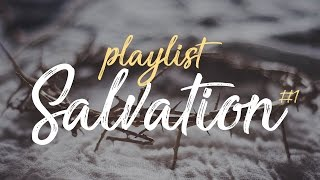 Playlist Salvation #1