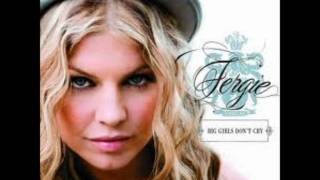 Fergie - Big Girls Don't Cry - No.1 Big Girls Don't Cry
