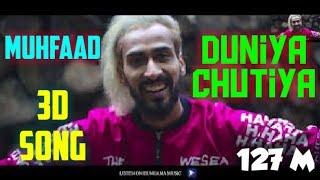 3D Duniya Chutiya Full Song | Muhfaad | Be Muhfaad | 127 M