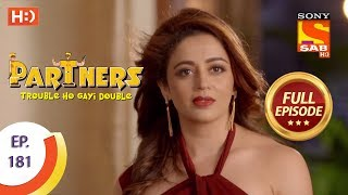 Partners Trouble Ho Gayi Double - Ep 181 - Full Episode - 7th August, 2018