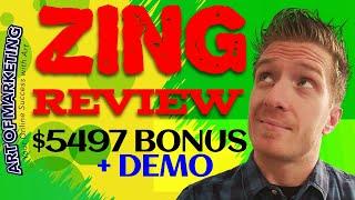 Zing Review, Demo & $5497 Bonus, Zing Review