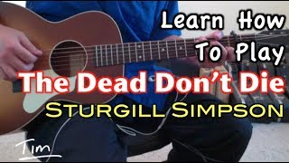 Sturgill Simpson The Dead Don't Die Guitar Lesson, Chords, And Tutorial