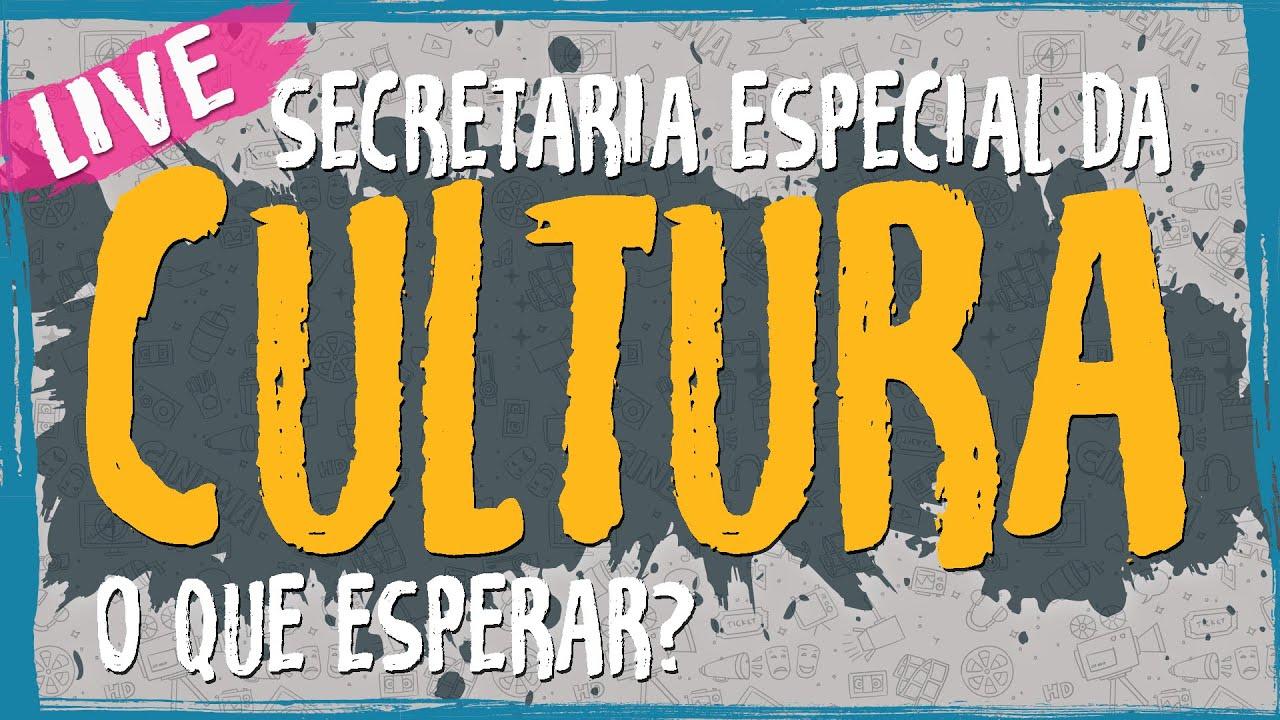 Secretaria Especial da Cultura – O Que Esperar? – Live