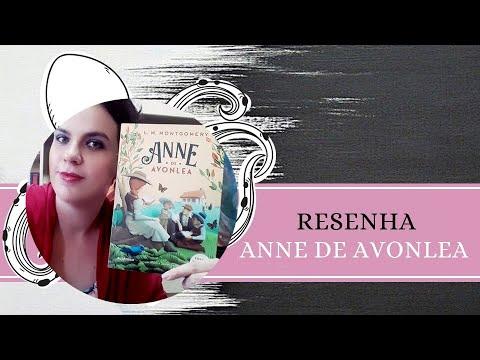 RESENHA #129: ANNE DE AVONLEA   ANNE OF AVONLEA, de LUCY MAUD MONTGOMERY