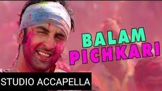Balam Pichkari  Studio Acapella Free Download 320kbps Mp3 File Link In Description