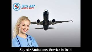 Obtain Credible Air Ambulance in Patna with Amazing Medical Features