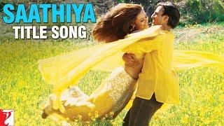 """""""Saathiya"""" - Song - SAATHIYA"""