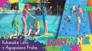 Lollymánie - Kubánské Léto v Aquapalace Praha