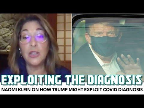 Naomi Klein Discusses How Trump Might Exploit COVID Diagnosis