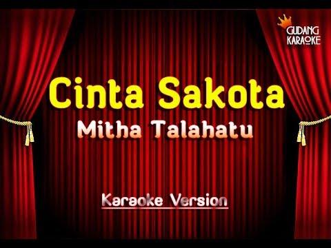 Mitha talahatu   cinta sakota karaoke