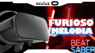 ► BEAT SABER • Furioso Melodia • Oculus Rift e Touch