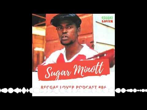 Sugar Minott Mix – Reggae Lover Podcast 86