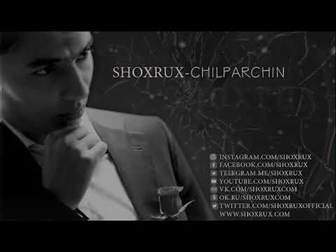 SHOXRUX - CHILPARCHIN 2018 (official music version)