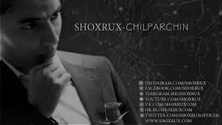 SHOXRUX - CHILPARCHIN 2018 (official music version)