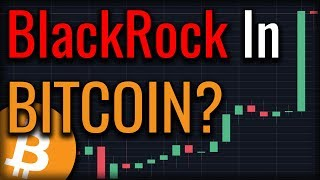 Bitcoin Rallies As Major Player BlackRock Shows Interest In Blockchain!