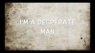 ERIC CHURCH   DESPERATE MAN LYRIC VIDEO