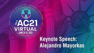 AILA Annual Conference 2021: Alejandro N. Mayorkas' Keynote Speech