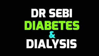 Dr  Sebi On How To Cure Diabetes And Dialysis