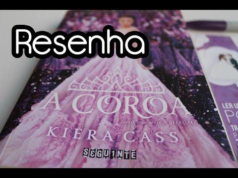 Resenha: A Coroa de Kiera Cass | Steh Barbosa