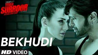 Bekhudi - Song Video - Teraa Surroor
