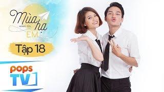 Mùa Hạ Mang Tên Em Phần 2 - Tập 18 - Phim Ngôn Tình Học Đường   POPS TV