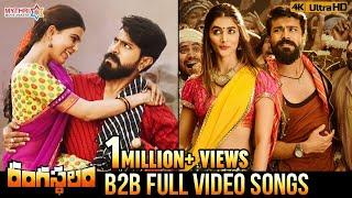 Rangasthalam Back 2 Back Full Video Songs 4K | Ram Charan | Samantha | Aadhi | DSP | Sukumar