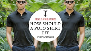 How Should A Polo Shirt Fit? - Mens Clothing Fit Guide - Pique, Cotton, Silk