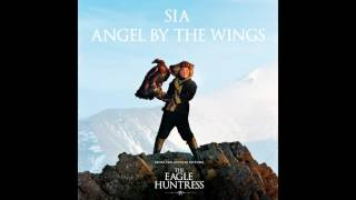 Sia - Angel By The Wings (from the movie 'The Eagle Huntress')