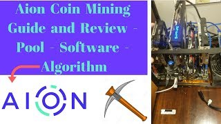 Aion Coin Mining Guide and Review - Pool - Software - Algorithm