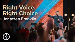 Right Voice, Right Choice | Pastor Jentezen Franklin