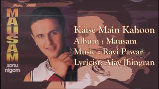 Kaise Main Kahoon | Sonu Nigam | Ravi Pawar   - YouTube
